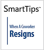Image of SmartTips: When A Coworker Resigns