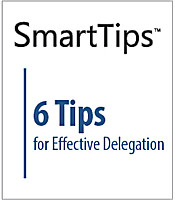 SmartTips: 6 Tips For Effective Delegation