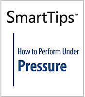 Image of SmartTips: How To Perform Under Pressure