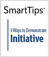 Image of SmartTips: 3 Ways To Demonstrate Initiative