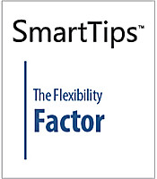 SmartTips: The Flexibility Factor