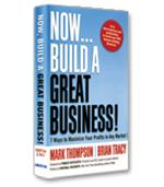 Image of Now, Build a Great Business!