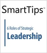 Image of SmartTips: 6 Roles of Strategic Leadership