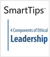Image of SmartTips: 4 Components of Ethical Leadership